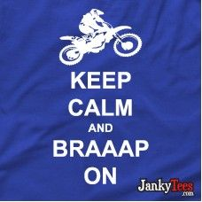 Keep Calm and BRAAAP On