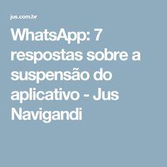WhatsApp: 7 respostas sobre a suspensão do aplicativo - Jus Navigandi