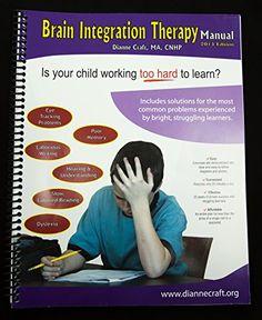 Brain Integration Therapy Manual (2010 Edition)  #dyslexia #dyslexicchild #dysgraphia #ADHD