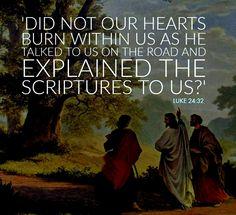 Luke 24:32 Gospel Of Luke, Luke 24, Bible Book, Spiritual Quotes, Catholic, Prayers, Spirituality, Faith, God