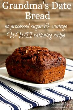 Grandma's Old-fashioned date bread from WWII with no processed sugar and straight from her Grandma's recipe box. I love these type of recipes, printing it out