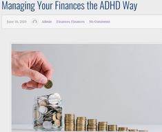 Managing Your Finances the ADHD Way | ADDA - Attention Deficit Disorder Association Track Spending, Attention Deficit Disorder, Organizing Paperwork, Savings Plan, Managing Your Money, Retirement Planning, Money Matters, Getting To Know You, Adhd