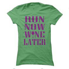 Run Now Wine Later T Shirt, Hoodie, Sweatshirt
