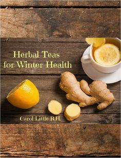 Herbal Teas for Winter Health eBook packed with easy ideas from 20 years of experience + practice. Best blends for winter health. Top 30 herbs!