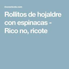 Rollitos de hojaldre con espinacas - Rico no, ricote