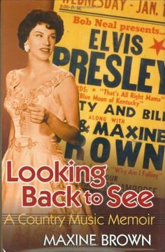 Looking Back to See: A Country Music Memoir by Maxine Brown