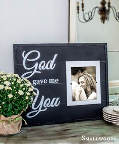 Wood Signboard - God Gave Me You