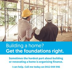 Building a home? Get the foundations right. Sometimes, the hardest part about building or renovating a home is organising finance. I can help.