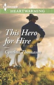 This Hero for Hire by Cynthia Thomason  Contemporary Romance book, Law Enforcement, Politics, Romance, Small Town Romance, Western