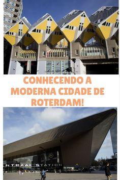 Que tal visitar Roterdã?  A  cidade foi devastada apòs a 2° GM e decidiram fazer uma reconstrução moderna. Muito moderna!