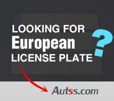 Looking for European License Plate Manufacturer? | Autss