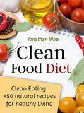Clean Food Diet: Avoid processed foods and eat clean with few simple lifestyle changes(free nutrition recipes)(natural food recipes) (Special Diet Cookbooks & Vegetarian Recipes Collection Book 4) - http://howtomakeastorageshed.com/articles/clean-food-diet-avoid-processed-foods-and-eat-clean-with-few-simple-lifestyle-changesfree-nutrition-recipesnatural-food-recipes-special-diet-cookbooks-vegetarian-recipes-collection-book-4/