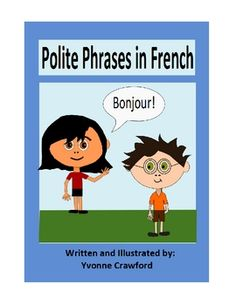 Polite Phrases in French is a booklet that focuses on different kinds of polite phrases like please and thank you in French.  Included: 12 ...