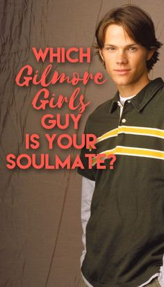 Which 'Gilmore Girls' Guy Is Your Soulmate?