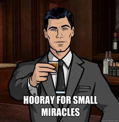 50 Archer memes - Hooray for small miracles