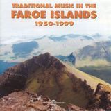 Traditional Music in the Faroe Islands 1950-99 [CD]