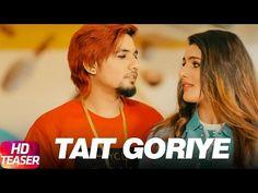 Tait Goriye Song Lyrics -AKay & Jai Shire