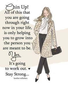 The Heather Stillufsen Collection from Rose Hill Designs o Girly Quotes, Me Quotes, Motivational Quotes, Inspirational Quotes, Qoutes, Chin Up Quotes, Strong Quotes, Attitude Quotes, Positive Quotes For Women