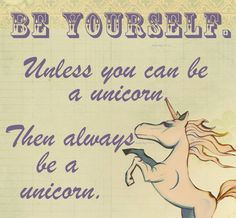 Always Be Yourself Unless you can be a UNICORN by WhimsyCollage, $16.00