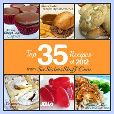 Top 35 Recipes from SixSistersStuff.com- these are the best of the best!