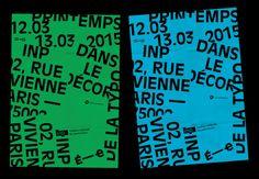 axel pelletanche-thévenart  Proposition(s) d'affiche(s) non retenue(s) pour la sixième édition du Printemps de la Typographie organisé par l'école Estienne.  Venez ! 12 & 13 Mars 2015, auditorium Colbert (INP) 02, rue Vivienne — Paris 75002  (travail complet bientôt)