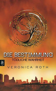 """[Rezension] Veronica Roth: """"Die Bestimmung - Tödliche Wahrheit"""" (Band 2) (5 von 5 Sterne)"""