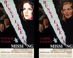 """""""BUNNY LAKE IS MISSING"""" 1965    Natalie Wood Candidate; Finally Interpreted: Carol Linley           Columbia Pictures wanted Otto Preminger to cast Natalie Wood as Ann Lake, who was eager to play the role, but Preminger insisted upon using Carol Lynley."""