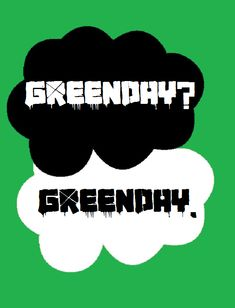Green Day? Green Day. Oh my gawd!