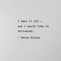 Words of wisdom from Bette Midler. Diva Quotes, Now Quotes, Words Quotes, Great Quotes, Quotes To Live By, Funny Quotes, Inspirational Quotes, Sayings, No Drama Quotes