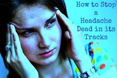 Tricks to Stop Headaches