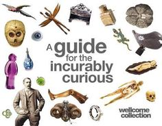 jacket, Wellcome Collection: A Guide for the Incurably Curious