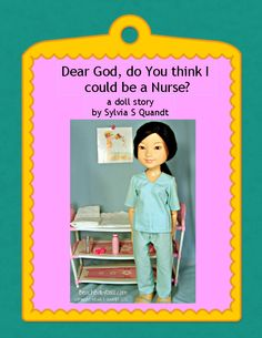 Nurse. To celebrate Nurses' Week May 6 - 12, my little e-book to encourage girls to look at nursing (with God's help, of course!)