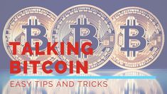 Talking Bitcoin - Easy Tips & Tricks Tips, Easy, Youtube, Youtubers, Youtube Movies, Counseling