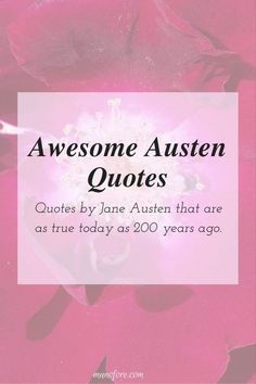 Week 100, The Ultimate Pinterest Party Quotes by Jane Austen that are as relevant today as they were 200 years ago. Life Lessons, literature