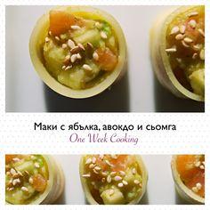Маки с ябълка, авокадо и сьомга – One Week Cooking