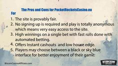 """http://BitcoinCasinoAffiliate.com - What is the truth to this claim """"PocketRocketsCasino.eu has now become the largest and most trusted bitcoin gambling site with a gargantuan following that has fuelled the survival and wealth of the site""""?  """"The site does not offer commissions to affiliates but instead pays 0.01% of the amount they wager as they place their bets during games."""" Come and visit now.  Your one stop for Bitcoin Casino Visit - http://BitcoinCasinoAffiliate.com"""