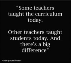 I was the teacher who taught the students the curriculum each day. Best Teacher Quotes, Teacher Memes, School Teacher, Being A Teacher Quotes, The Words, Bulletins, Teacher Inspiration, School Quotes, School Sayings