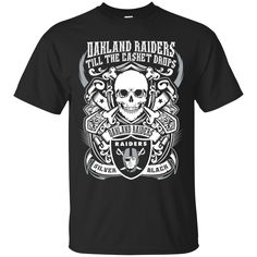 47b8e7d92eb Oakland Raiders shirts Till the casket drops T-shirts Hoodies Sweatshirts