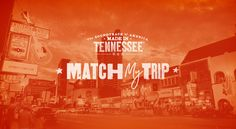 "A free trip could be yours! Simply ""Match My Trip"" to enter for your chance at the ultimate Tennessee getaway."