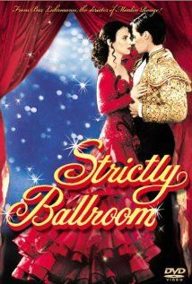 Strictly Ballroom (1992) Directed by Baz Luhrmann. Starring Paul Mercurio, Tara Morice, and Bill Hunter. Baz Luhrmann's first movie.
