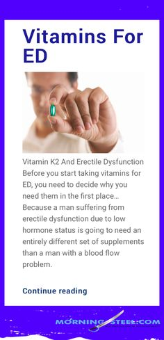 Before you start taking vitamins for ED, you need to decide why you need them in the first place. Because a man suffering from erectile dysfunction Vitamins For Ed, Home Remedies For Ed, Men Health Tips, Men's Health Fitness, Natural Testosterone, Leg Day, Vitamin K2, Natural Health Remedies, Health Magazine