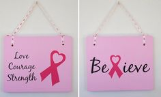 Breast Cancer  Awareness Love Courage Strength Believe Hanging Wood Sign Hospital Doctor office Clinic
