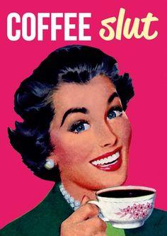 Coffee slut