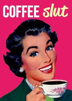 Coffee slut new #greetingcard from@deanmorriscards #coffee #humour
