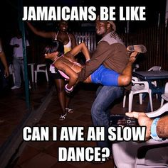 If you've ever been to a reggae party, you KNOW how true this is. If you've ever been to a reggae party, you KNOW how true this is… Jokes Quotes, Funny Quotes, Funny Memes, Funny Pictures For Facebook, Funny Pics, New York Dance, Dudes Be Like, Jamaican Music, Slow Dance