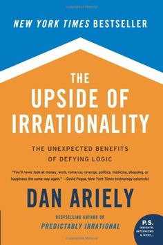 The Upside of Irrationality: The Unexpected Benefits of Defying Logic by Dan Ariely,http://www.amazon.com/dp/0061995045/ref=cm_sw_r_pi_dp_o3cmtb0ZBZ5CPDK2