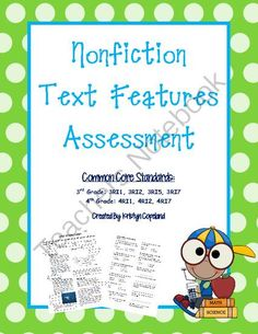 Nonfiction Text Features Assessment (3rd & 4th Common Core) from Copeland's Got Class in 3rd on TeachersNotebook.com (3 pages)  - Nonfiction Text Features Assessment: Common Core 3rd & 4th Grade