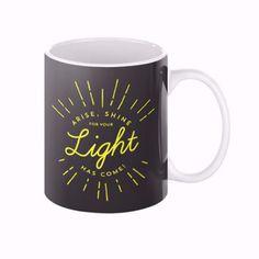 Arise, Shine Coffee Mug