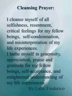 Everyone needs a good spiritual cleansing at least once or preferably twice a year. You can find more ways of cleansing and some different spells here. A cleansing prayer posted by Dark Raven Related