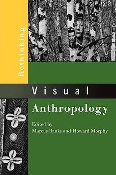 Rethinking Visual Anthropology, Marcus Banks.